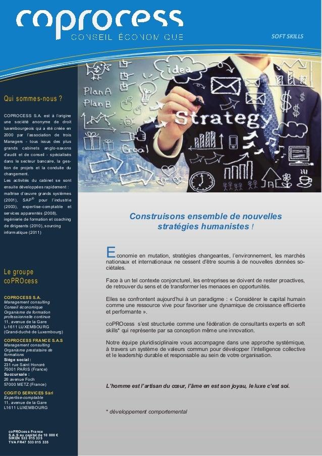 Qui sommes-nous ? COPROCESS S.A. est à l'origine une société anonyme de droit luxembourgeois qui a été créée en 2000 par l...