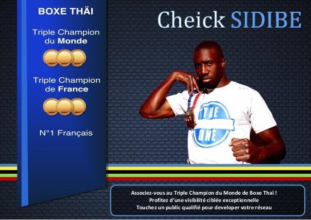 Associez-‐vous  au  Triple  Champion  du  Monde  de  Boxe  Thaï  !   Profitez  d'une  visibilité...