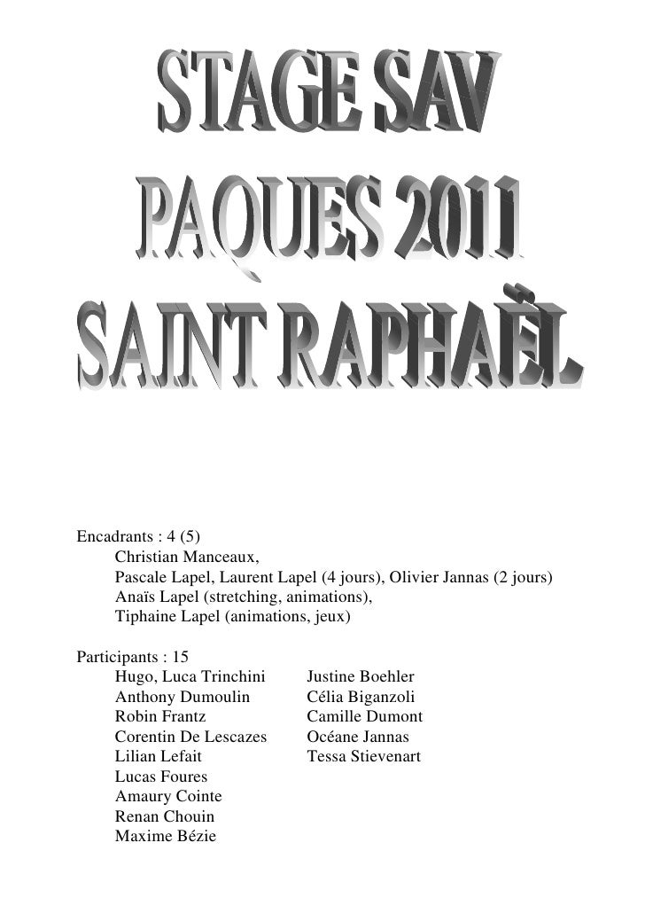 Encadrants : 4 (5)    Christian Manceaux,    Pascale Lapel, Laurent Lapel (4 jours), Olivier Jannas (2 jours)    Anaïs Lap...