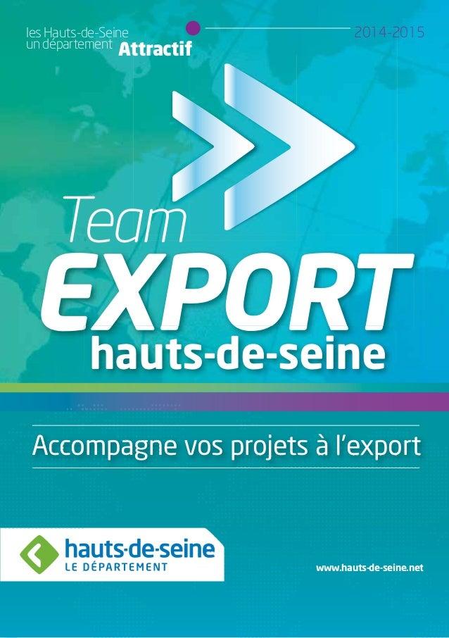 EXPORThauts-de-seine Team Accompagne vos projets à l'export 2014-2015les Hauts-de-Seine un département Attractif www.hauts...