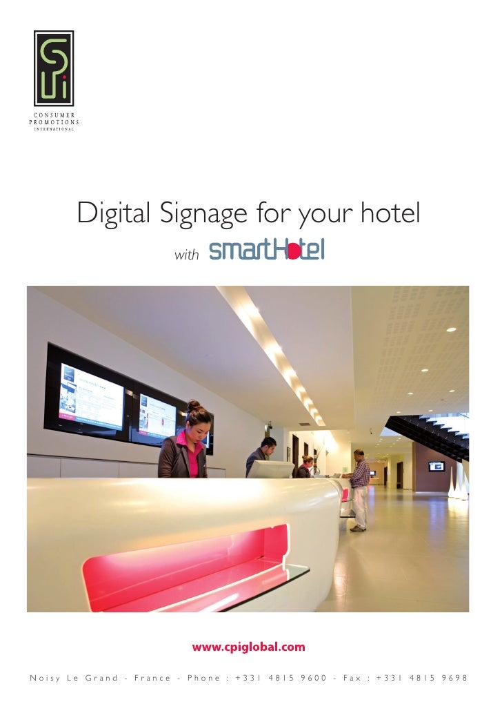 Digital Signage for your hotel                        with     Noisy Le Grand - France - Phone : +331 4815 9600 - Fax : +3...