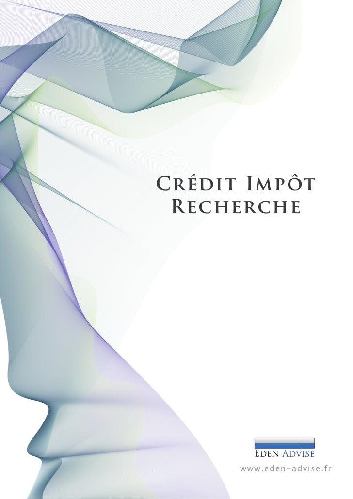Crédit Impôt  Recherche           www.eden-advise.fr       Tel : +33 (0)9 81 61 83 69