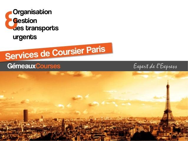 des transports urgents  GémeauxCoursesExpert de l'Express  &  Organisation  Gestion