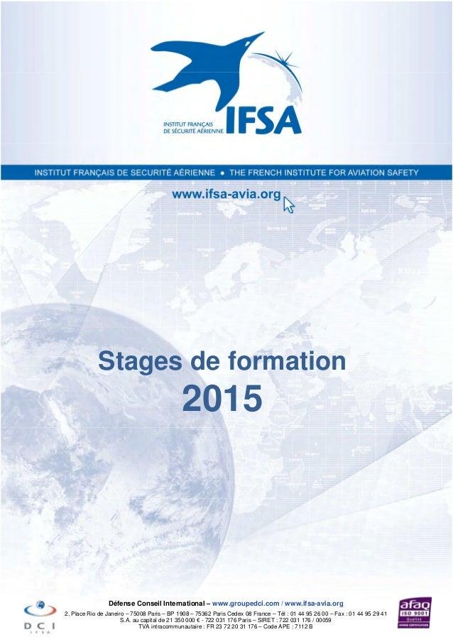 Stages de formation 2015 Défense Conseil International – www.groupedci.com / www.ifsa-avia.org 2, Place Rio de Janeiro – 7...