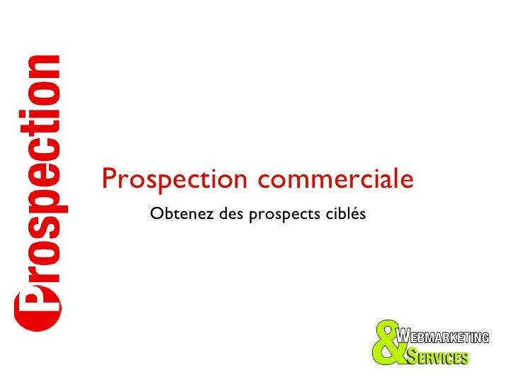Prospection commerciale   Obtenez des prospects ciblés