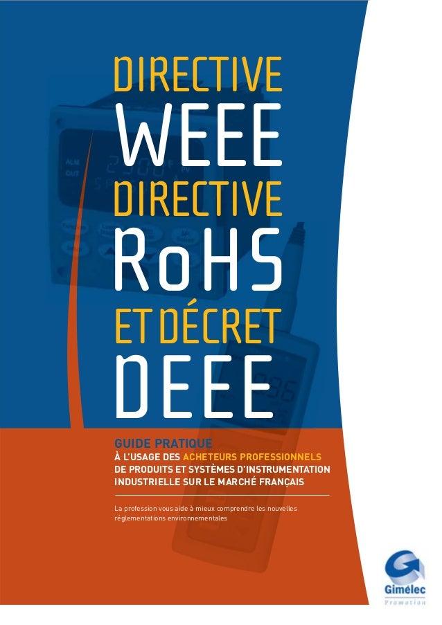 DIRECTIVEWEEEDIRECTIVERoHSETDÉCRETDEEEGUIDE PRATIQUEÀ L'USAGE DES ACHETEURS PROFESSIONNELSDE PRODUITS ET SYSTÈMES D'INSTRU...