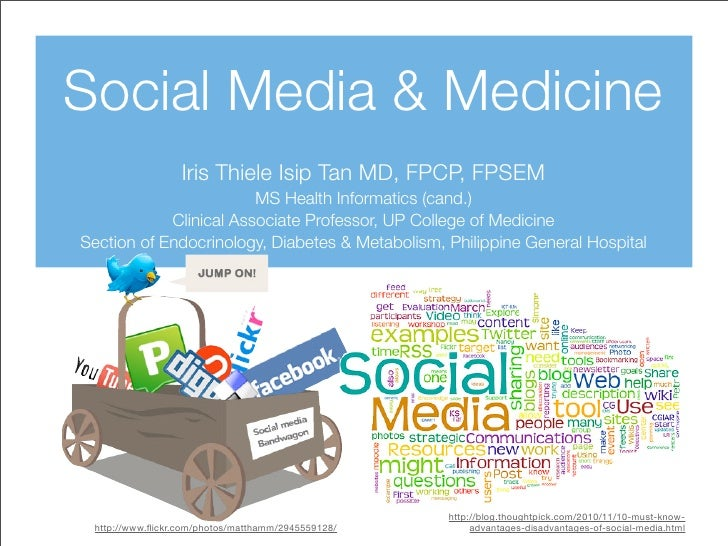 Social Media & Medicine                  Iris Thiele Isip Tan MD, FPCP, FPSEM                        MS Health Informatics...