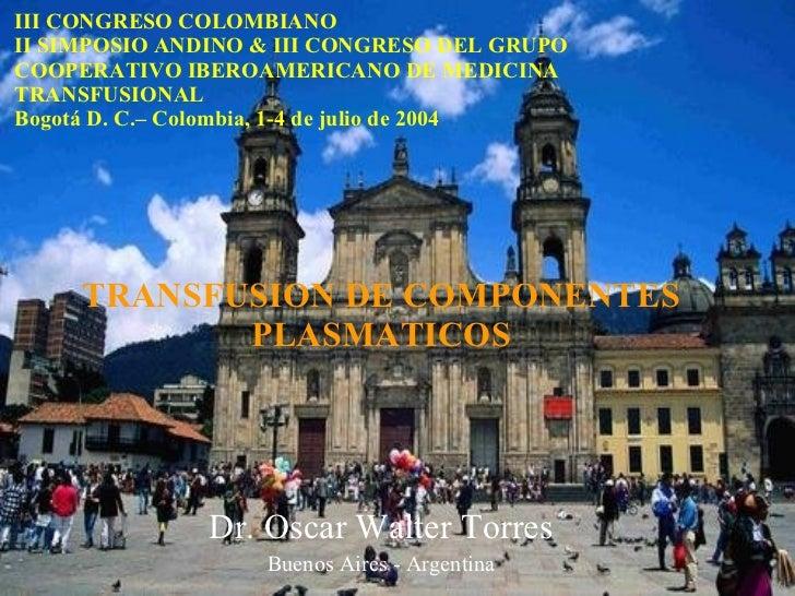 III CONGRESO COLOMBIANO II SIMPOSIO ANDINO  & III CONGRESO DEL GRUPO COOPERATIVO IBEROAMERICANO DE MEDICINA TRANSFUSIONAL ...