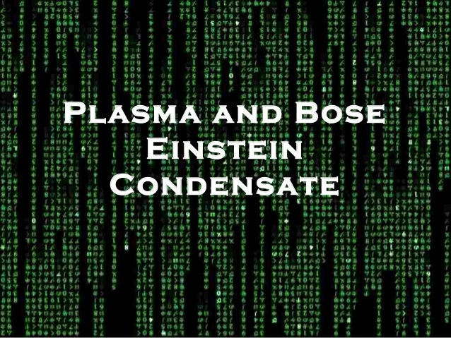 Plasma And Bose Einstein Condensate