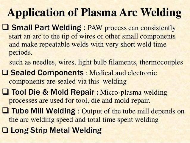 Plasma arc welding.