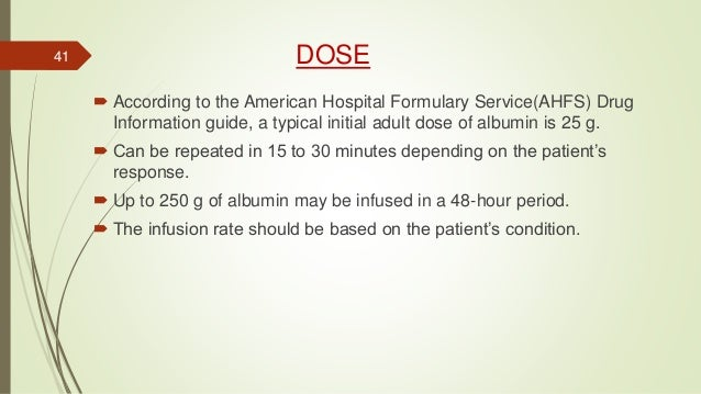 DOSE  According to the American Hospital Formulary Service(AHFS) Drug Information guide, a typical initial adult dose of ...