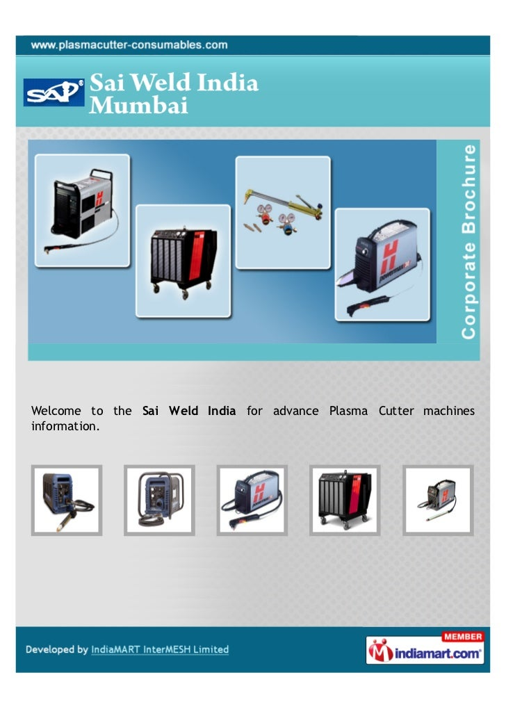 Welcome to the Sai Weld India for advance Plasma Cutter machinesinformation.