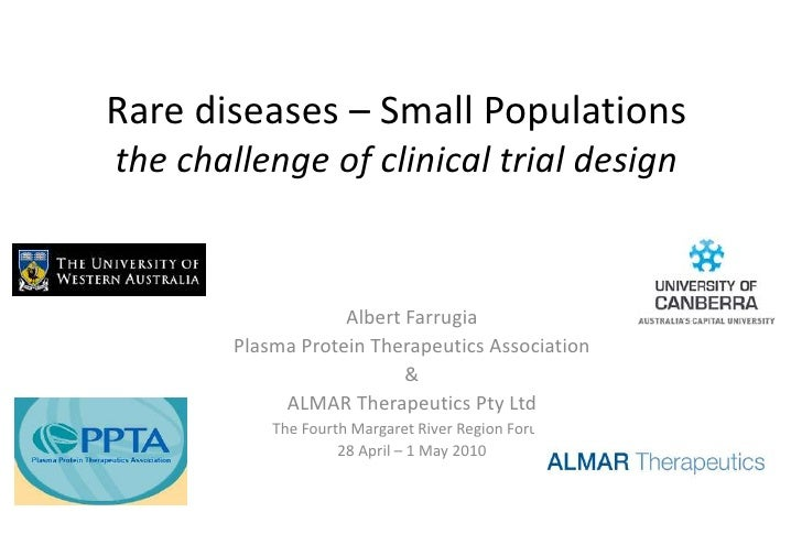 Rare diseases – Small Populationsthe challenge of clinical trial design <br />Albert Farrugia<br />Plasma Protein Therapeu...