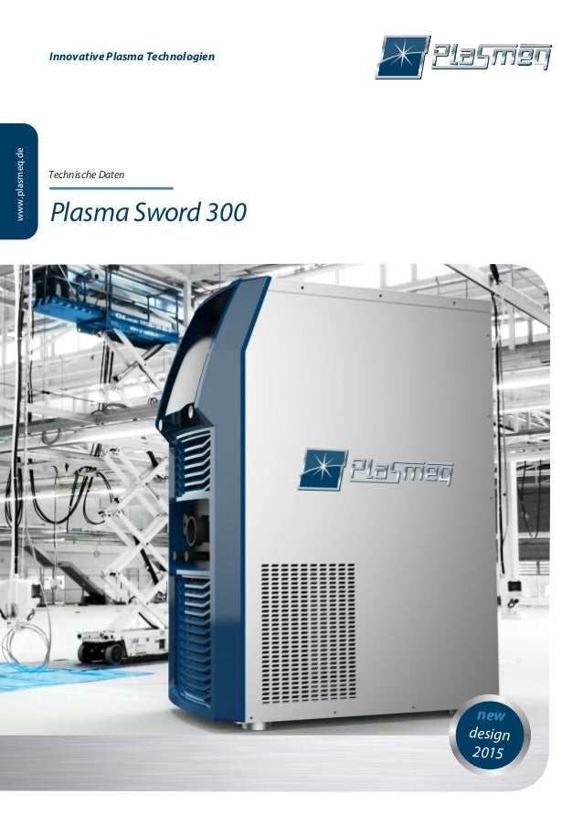 Innovative Plasma Technologien new design 2015 www.plasmeq.de Plasma Sword 300 Technische Daten