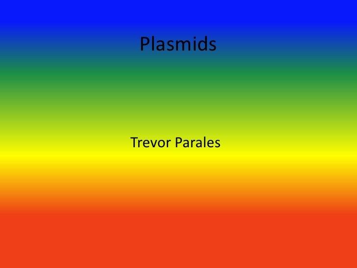 PlasmidsTrevor Parales