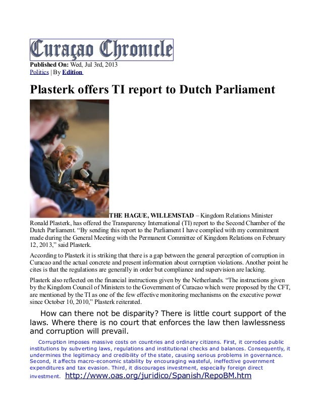 Published On: Wed, Jul 3rd, 2013 Politics | By Edition Plasterk offers TI report to Dutch Parliament THE HAGUE, WILLEMSTAD...