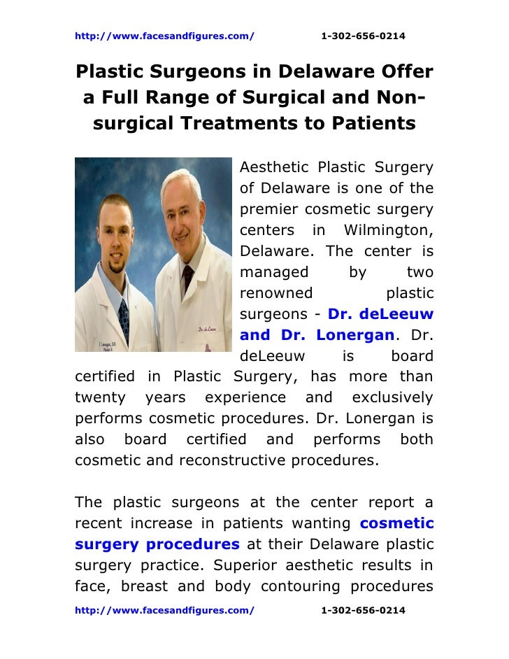 http://www.facesandfigures.com/   1-302-656-0214Plastic Surgeons in Delaware Offer a Full Range of Surgical and Non-  surg...