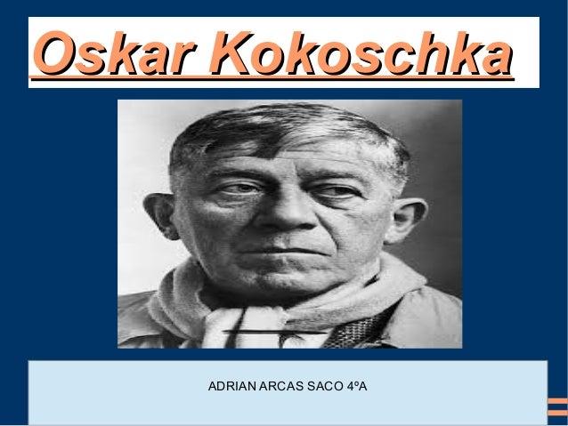 Oskar KokoschkaOskar Kokoschka ADRIAN ARCAS SACO 4ºA