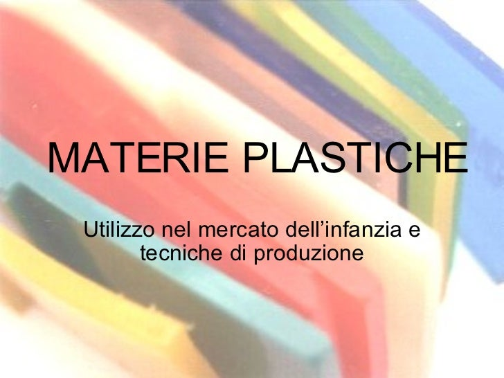Produzione Giocattoli In Plastica.Plastica E Tecniche Di Produzione