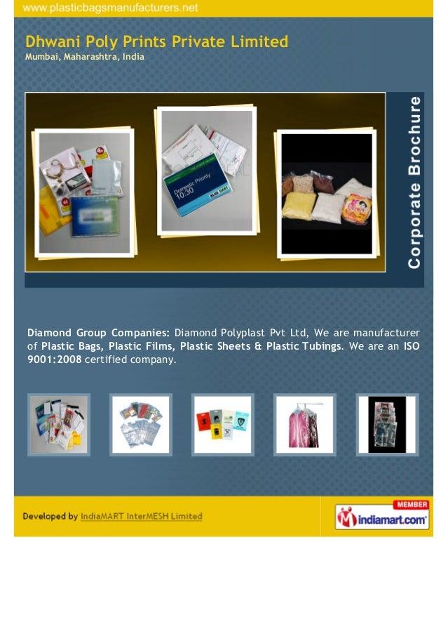 Dhwani Poly Prints Private LimitedMumbai, Maharashtra, IndiaDiamond Group Companies: Diamond Polyplast Pvt Ltd, We are man...