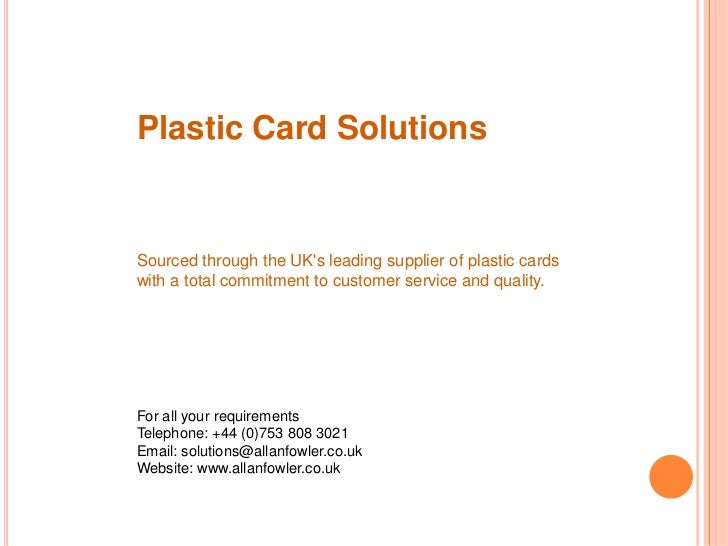 Plastic Card Solutions<br />Sourced through the UK's leading supplier of plastic cards with a total commitment to customer...