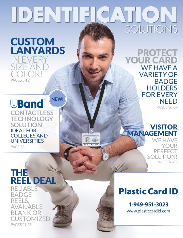 IDENTIFICATION WE HAVE YOUR PERFECT SOLUTION! VISITOR MANAGEMENT PAGES 76-85 PROTECT YOUR CARD WE HAVE A VARIETY OF BADGE ...