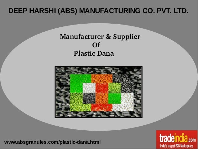 DEEP HARSHI (ABS) MANUFACTURING CO. PVT. LTD.   Manufacturer & Supplier                   Of          Plastic Dana  www.ab...