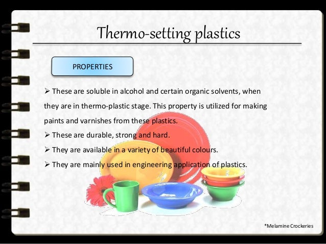 Thermo-setting plastics APPLICATIONS Epoxies Properties: good dimensional stability, excellent mechanical and electrical p...
