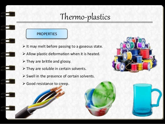 Thermo-plastics  Thermoplastic materials have many features. Some products made from thermoplastic materials are used for...