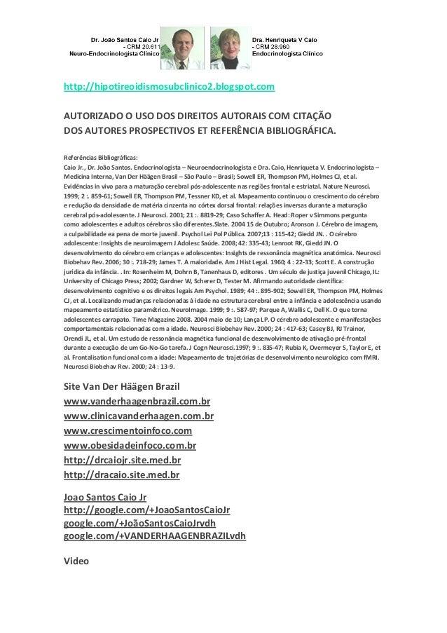 http://hipotireoidismosubclinico2.blogspot.com AUTORIZADO O USO DOS DIREITOS AUTORAIS COM CITAÇÃO DOS AUTORES PROSPECTIVOS...
