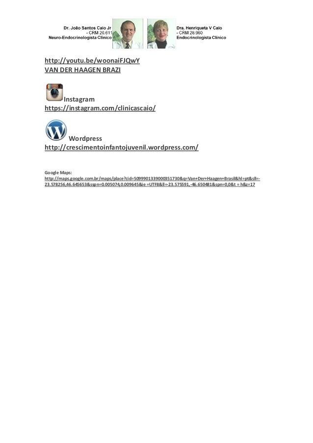http://youtu.be/woonaiFJQwY VAN DER HAAGEN BRAZI Instagram https://instagram.com/clinicascaio/ Wordpress http://cresciment...