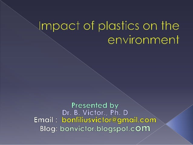 IntroductionProperties of plasticsPositive aspects of plasticsNegative aspects of plastics.types, categories andfamilies o...