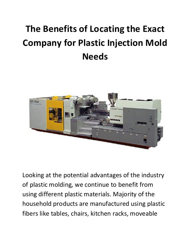 The Benefits of Locating the ExactCompany for Plastic Injection Mold               NeedsLooking at the potential advantage...