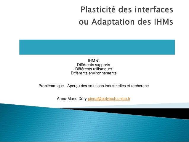 IHM et Différents supports Différents utilisateurs Différents environnements Problématique - Aperçu des solutions industri...