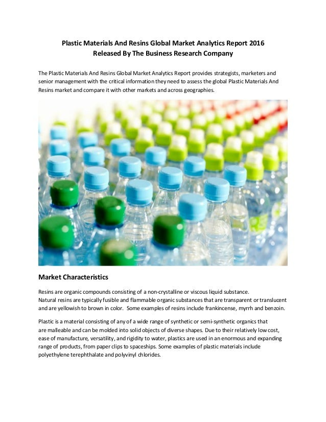 Plastic Materials And Resins Global Market Analytics Report 2016 Released By The Business Research Company The Plastic Mat...