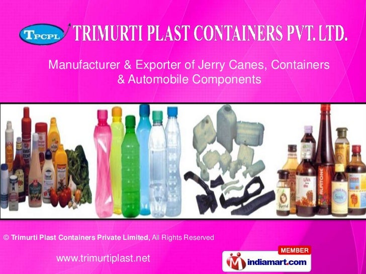 Manufacturer & Exporter of Jerry Canes, Containers                        & Automobile Components© Trimurti Plast Containe...