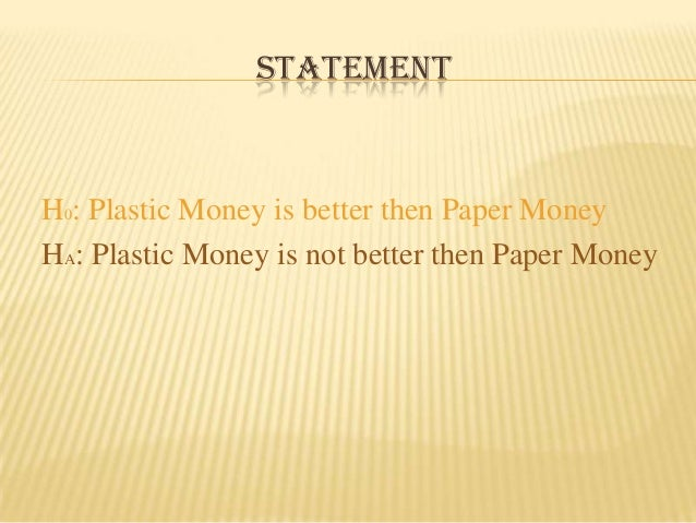 project report on plastic money The prevailing cash shortages are positively driving financial  plastic money, now joining the bandwagon, a banking sector report has.