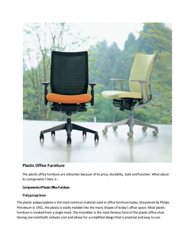 Plastic Office Furniture    The plastic office furniture are attractive because of its price, durability, style and functi...