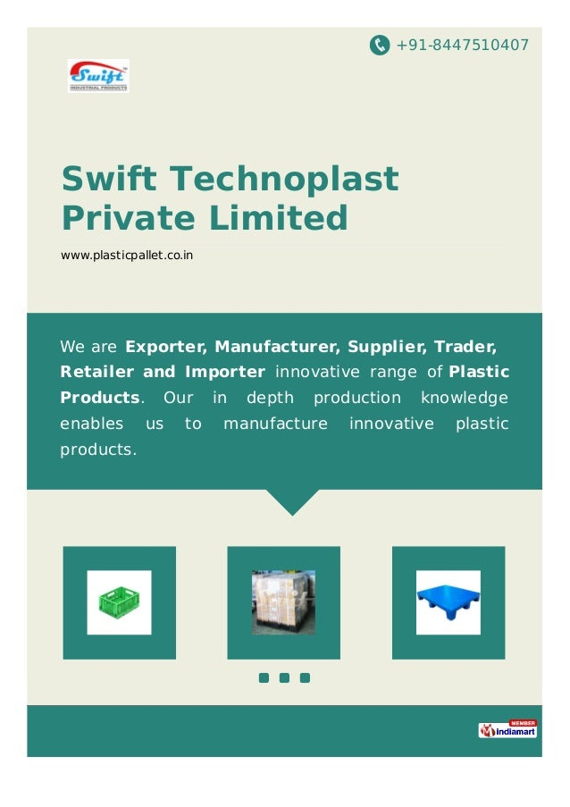 +91-8447510407 Swift Technoplast Private Limited www.plasticpallet.co.in We are Exporter, Manufacturer, Supplier, Trader, ...