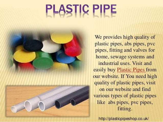 ... 3. We provides high quality of plastic pipes abs ...  sc 1 st  SlideShare & Plastic pipe shop