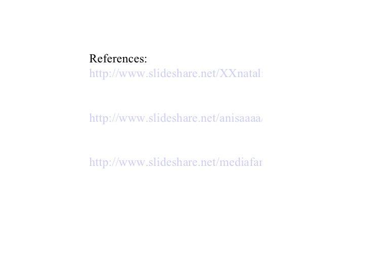 References: http://www.slideshare.net/XXnatalieXX/plastic-pop-5298594   http://www.slideshare.net/anisaaaa/plastic-pop-587...
