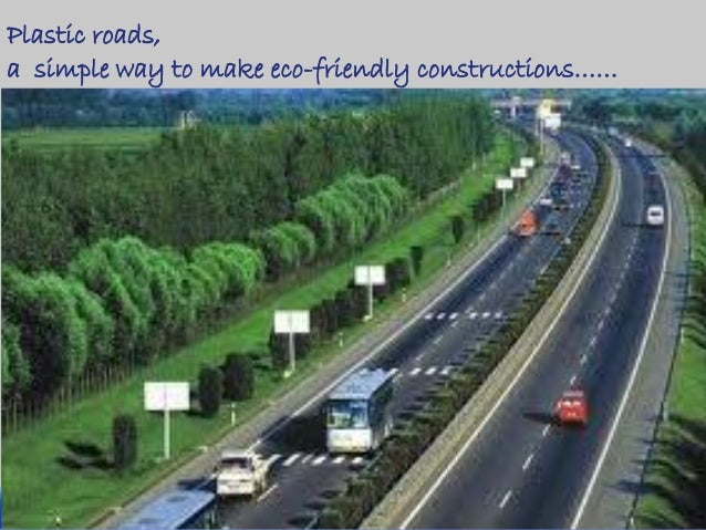 Plastic roads, a simple way to make eco-friendly constructions……