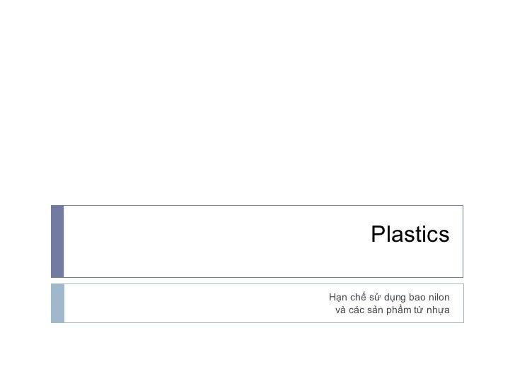 Plastics Hạn chế sử dụng bao nilon và các sản phẩm từ nhựa