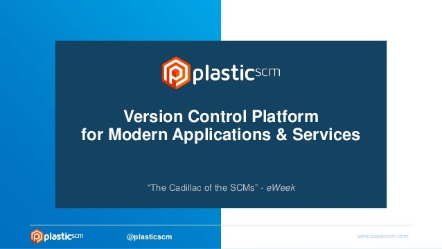 Plastic SCM: Version Control for Modern Software Development