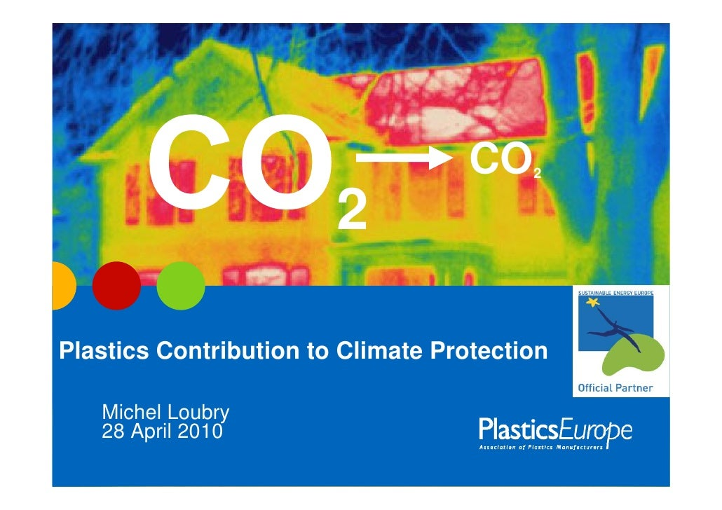 CO   2                           2  Plastics Contribution to Climate Protection     Michel Loubry    28 April 2010