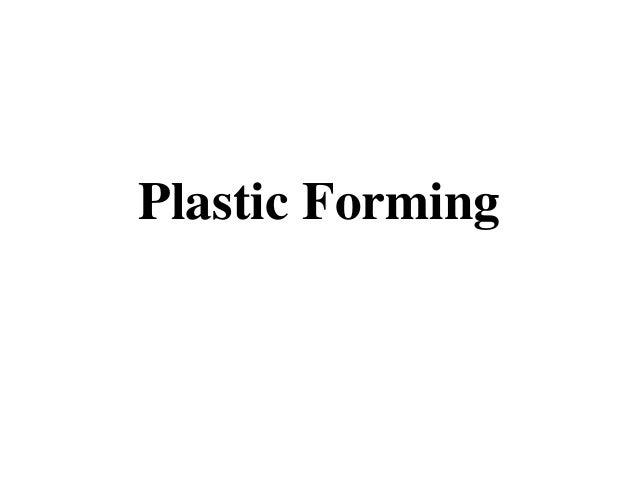 Plastic Forming