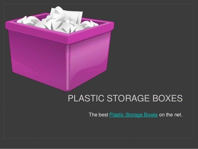 PLASTIC STORAGE BOXESThe best Plastic Storage Boxes on the net.