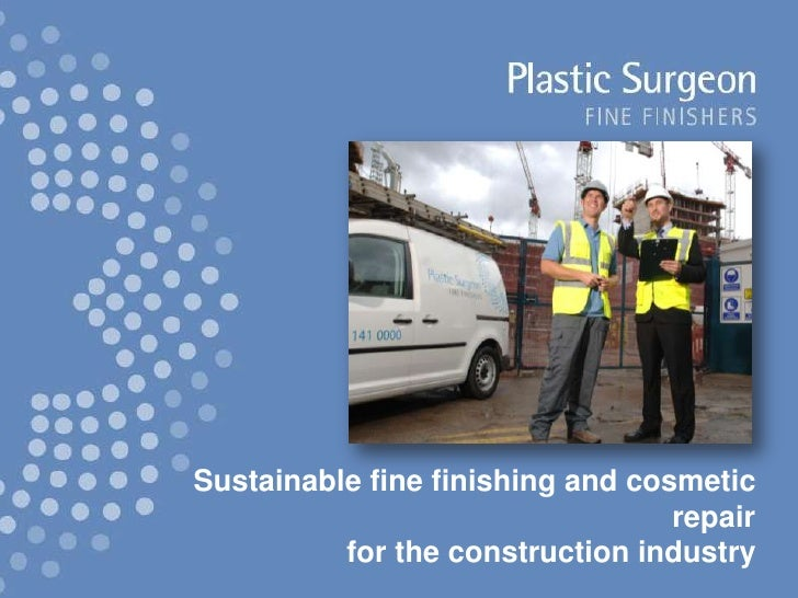 Sustainable fine finishing and cosmetic repair for the construction industry<br />