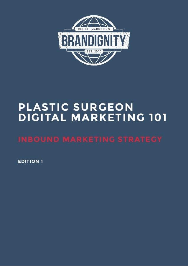 PLASTIC SURGEON DIGITAL MARKETING 101 INBOUND MARKETING STRATEGY EDITION 1