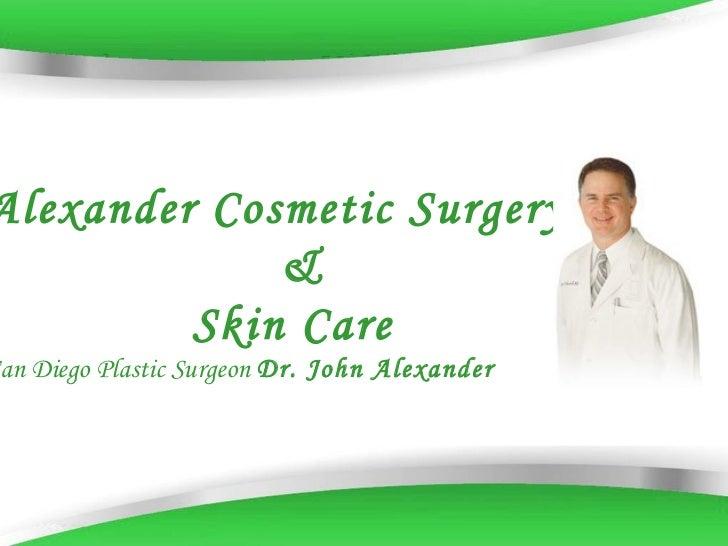 Alexander Cosmetic Surgery & Skin Care San Diego Plastic Surgeon  Dr. John Alexander